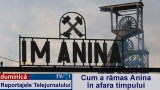 Reportajele Telejurnalului - Anina