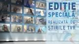 O săptămână cu Ediţii speciale ale Ştirilor TVR