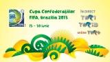 Cupa Confederaţiilor 2013, în direct la TVR