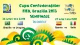 Semifinalele Cupei Confederaţiilor 2013, în direct la TVR