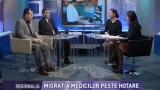"""Problema migraţiei medicilor români, declaraţii din emisiunea """"Regionalia"""""""