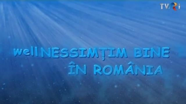 WellNESSIMȚIM BINE ÎN ROMÂNIA