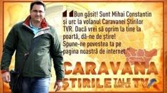 Caravana ŞTIRILE tale sunt la TVR caută poveşti în Muntenia şi Dobrogea