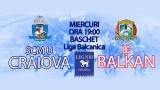 Liga Balcanică de baschet: SCM U Craiova - BC Balkan