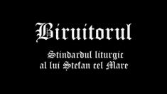 BIRUITORUL. Stindardul liturgic al lui Ştefan cel Mare.