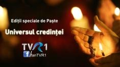 Ediţii speciale de Universul credinţei la TVR 1