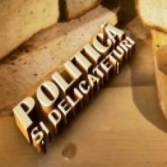 Politică şi delicateţuri