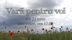 Vară pentru voi - la TVR 3 şi TVR Iaşi