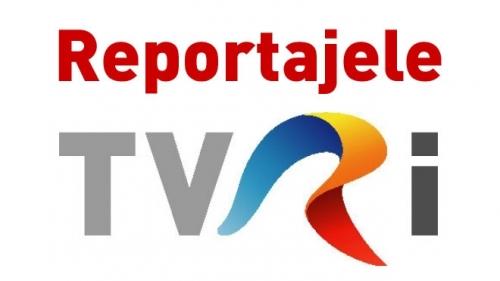 Reportajele TVR Internaţional