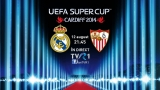 Supercupa Europei: Real Madrid - FC Sevilla, în direct la TVR