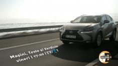 """Teste cu Lexus NX şi BMW - X6M, vineri la """"Maşini, teste şi verdicte"""""""