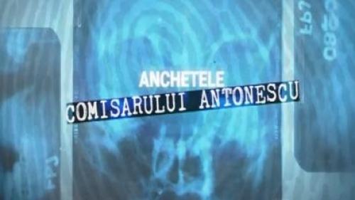 Anchetele comisarului Antonescu