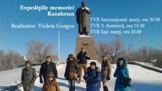 """""""Expediţiile memoriei"""" (partea a IV-a) – Kazahstan"""