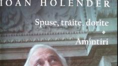 """""""Amintirile"""" lui Ioan Holender la"""