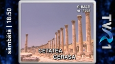 Cetatea Gerasa şi splendorile Toscanei, la Teleenciclopedia