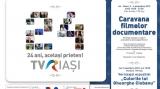 Caravana Filmelor Documentare TVR Iaşi 24