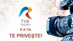 """""""TVR Timişoara e a ta. Te priveşte!"""
