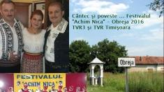 """Invitaţi speciali la Festivalul Folcloric """"Achim Nica"""" – Obreja, Caraş Severin"""