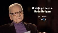 """""""O viaţă pe scenă – Radu Beligan"""""""