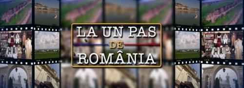 La un pas de România