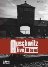 AUSCHWITZ A - Live 70 de ani