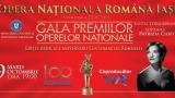 Gala Premiilor Operelor Naţionale, ediţia a VI-a - în direct la TVR 3