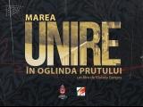 """""""Marea Unire în oglinda Prutului"""""""