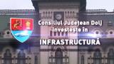 Consiliul Județean Dolj investește în Infrastructură!