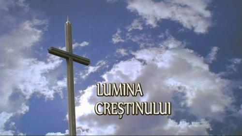 LUMINA CREŞTINULUI