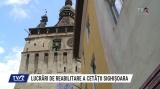 Lucrări de reabilitare a Cetății Sighișoara | VIDEO