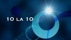 10 la 10 – Un nou ciclu de mini-interviuri neconvenţionale