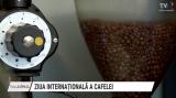 Ziua Internațională a Cafelei | VIDEO