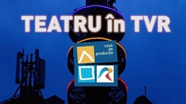 Teatru in TVR 2020