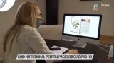 Ghid nutrițional pentru pacienții de COVID-19 | VIDEO