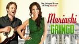 Mariachi Gringo - povestea unui vis împlinit