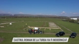 Castrul roman de la Turda va intra în circuitul turistic | VIDEO