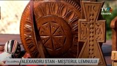 Alexandru Stan - meșterul lemnului | VIDEO