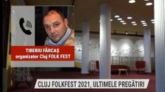 Cluj Folkfest 2021, ultimele pregătiri | VIDEO