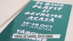 Târgul de Cariere, ediție hibrid   VIDEO